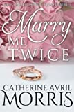 Marry Me Twice (The Rose Quartz Series) (Volume 1)