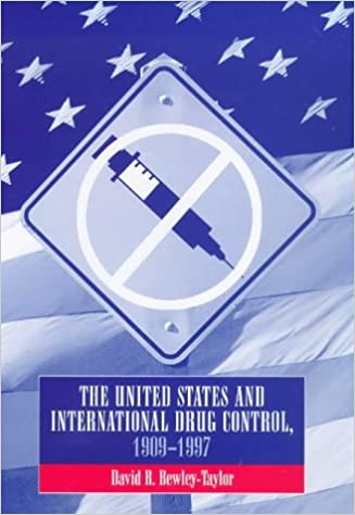 The United States and International Drug Control, 1909-97
