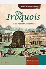 The Iroquois: The Six Nations Confederacy (American Indian Nations) Paperback