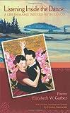 Listening Inside the Dance, Elizabeth W. Garber, 0976131129