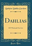 Amazon / Forgotten Books: Dahlias 1927 Wholesale Price List Classic Reprint (Babylon Dahlia Gardens)