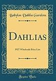 Amazon / Forgotten Books: Dahlias 1927 Wholesale Price List Classic Reprint (Babylon Dahlia Gardens)