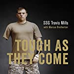 Tough as They Come | Travis Mills,Marcus Brotherton,Gary Sinise - foreword
