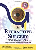 Refractive Surgery with Phakic IOLs : Fundamentals and Clinical Practice, Alio, Jorge L. and Juan, Jose P., 9350259478