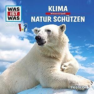 Klima / Natur schützen (Was ist Was 36) Hörspiel