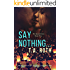 Say Nothing... (The Speak Series Book 2)