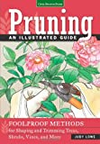 img - for Pruning: An Illustrated Guide: Foolproof Methods for Shaping and Trimming Trees, Shrubs, Vines, and More book / textbook / text book