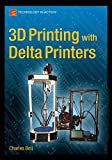 3D Printing with Delta Printers