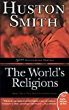 The World's Religions, Huston Smith, 0061660183