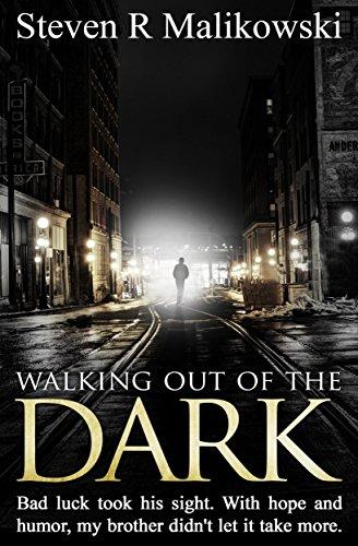Walking Out Of The Dark by Steven R Malikowski ebook deal