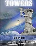 Fantasy Short Story: Towers, Blaine Hart, 1500149276