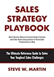 Sales Strategy Playbook: The Ultimate Reference Guide to Solve Your Toughest Sales Challenges