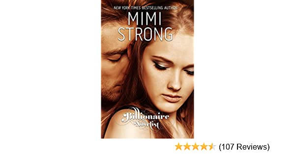 Billionaire Novelist: Complete Series: Mimi Strong: 9781482709339: Amazon.com: Books