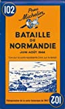 Battle of Normandy - Michelin Historical Map 102 (Michelin Historical Maps)