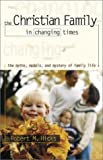 img - for The Christian Family in Changing Times: The Myths, Models, and Mystery of Family Life by Robert M. Hicks (2002-03-02) book / textbook / text book