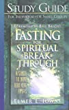Study guide to Fasting for Spiritual Breakthrough: A Guide to Nine Biblical Fasts