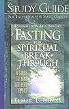 Fasting for Spiritual Breakthrough, Elmer L. Towns, 0830718478