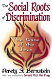 img - for The Social Roots of Discrimination: The Case of the Jews book / textbook / text book
