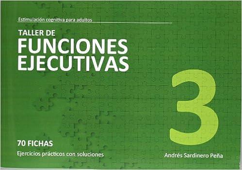 TALLER DE FUNCIONES EJECUTIVAS 03: ANDRÉS SARDINERO PEÑA: 9788498961997: Amazon.com: Books