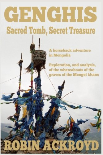 Download Genghis: Sacred Tomb, Secret Treasure PDF