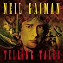 Telling Tales Audiobook by Neil Gaiman Narrated by Neil Gaiman