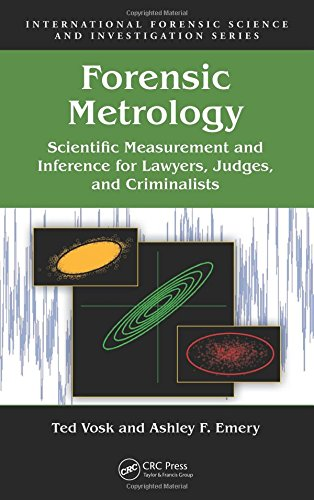 Forensic Metrology: Scientific Measurement and Inference for Lawyers, Judges, and Criminalists (International Forensic Science and Investigation)