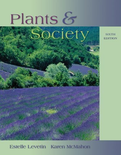 Plants and Society 6th (sixth) Edition by Levetin, Estelle, McMahon, Karen published by McGraw-Hill Science/Engineering/Math (2011)