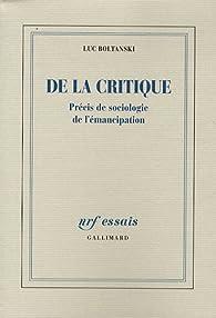 De la critique : Précis de sociologie de l'émancipation par Luc Boltanski