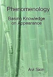 Phenomenology: Basing Knowledge on Appearance