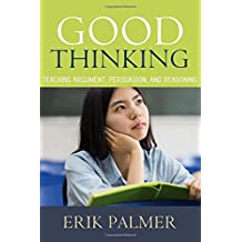 Good Thinking: Teaching Argument, Persuasion, and Reasoning
