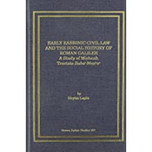 Early Rabbinic Civil Law and the Social History of Roman Galilee: A Study of Mishnah Tractate Baba' Mesia