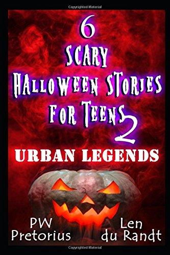 Halloween Teens (6 Scary Halloween Stories for Teens 2: Urban Legends)