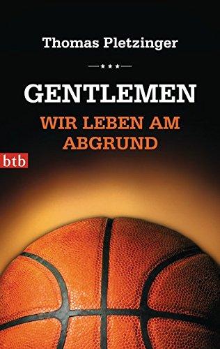 Gentlemen, wir leben am Abgrund Taschenbuch – 12. August 2013 Thomas Pletzinger btb Verlag 3442746159 Ballsport