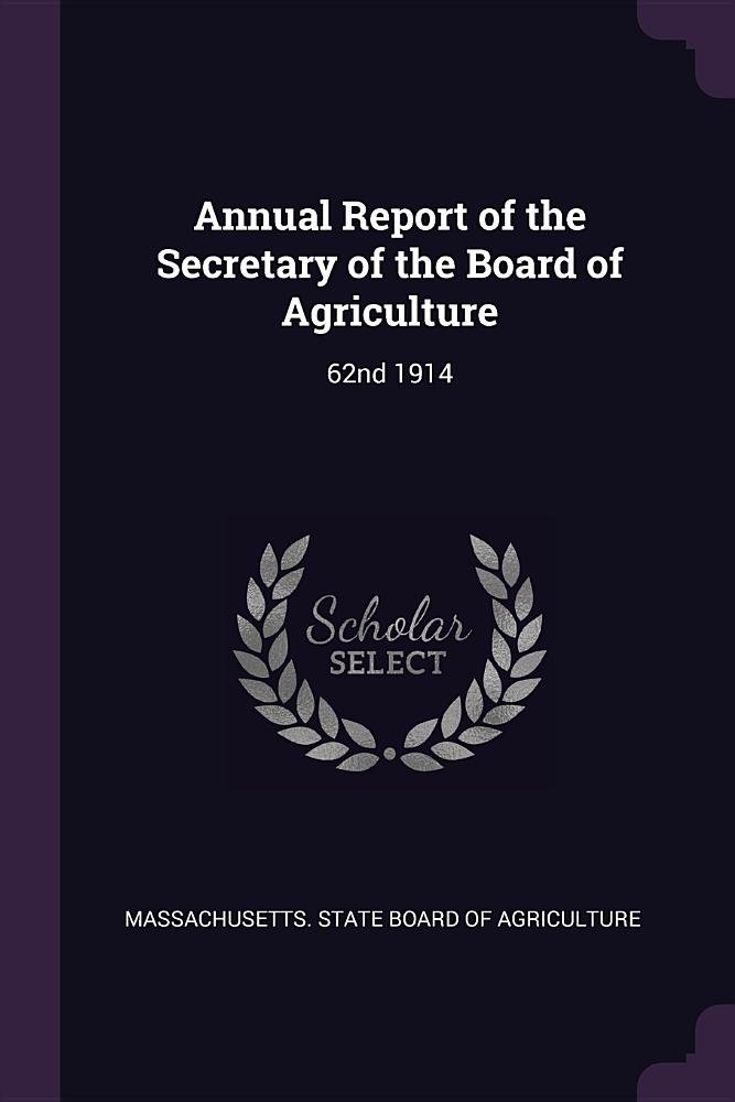 Download Annual Report of the Secretary of the Board of Agriculture: 62nd 1914 pdf epub