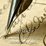 M. R. James: 'A Warning to the Curious' and 'Casting the Runes'   M. R. James
