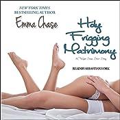 Holy Frigging Matrimony | Emma Chase