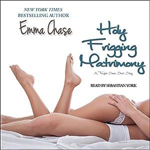 Holy Frigging Matrimony Hörbuch