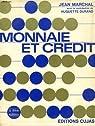 Monnaie et credit, le systeme monetaire et bancaire francais par Marchal