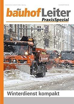 bauhofLeiter-PraxisSpezial: Winterdienst kompakt (German Edition)