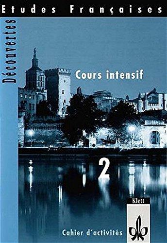 Etudes Francaises, Decouvertes, Cours intensif, Cahier d' activites (Teil 2)