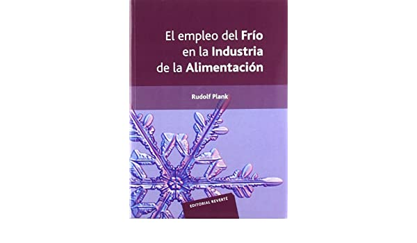 The use of cold in the food industry (Spanish Edition): Plank: 9788429180107: Amazon.com: Books