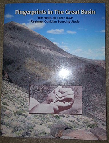 Fingerprints in the Great Basin (The Nellis Air Force Base Regional Obsidian Sourcing Study)