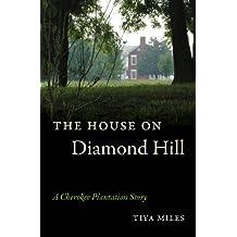 The House on Diamond Hill: A Cherokee Plantation Story