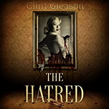 The Hatred Audiobook by Clint Gleason Narrated by Kate Marcin