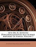 Atti Del R Istituto D'Incoraggiamento Alle Scienze Naturali Di Napoli, R. Istituto D&apos Napoli and Incoraggiamento Di, 1149149736
