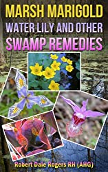 Marsh Marigold, Water Lily and other Swamp Remedies