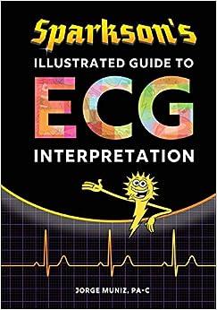 Sparkson's Illustrated Guide To Ecg Interpretation por Jorge Muniz epub