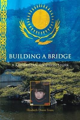 Building a Bridge: A Kazakhstan Adoption Story