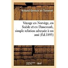 Voyage En Norvège, En Suède Et En Danemark, Simple Relation Adressée À Un Ami