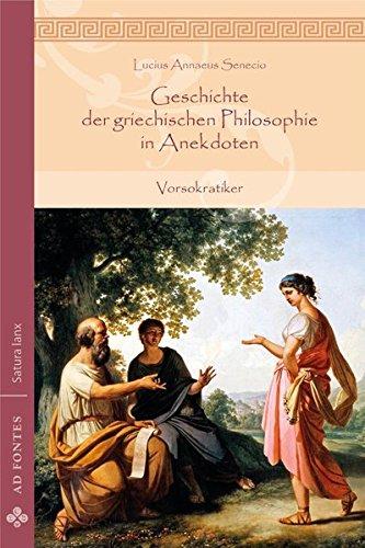 Geschichte der griechischen Philosophie in Anekdoten: Vorsokratiker (Satura lanx)